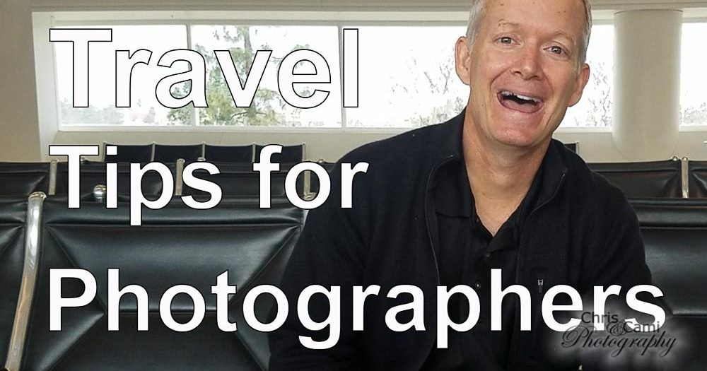 Travel Tips for Photographers