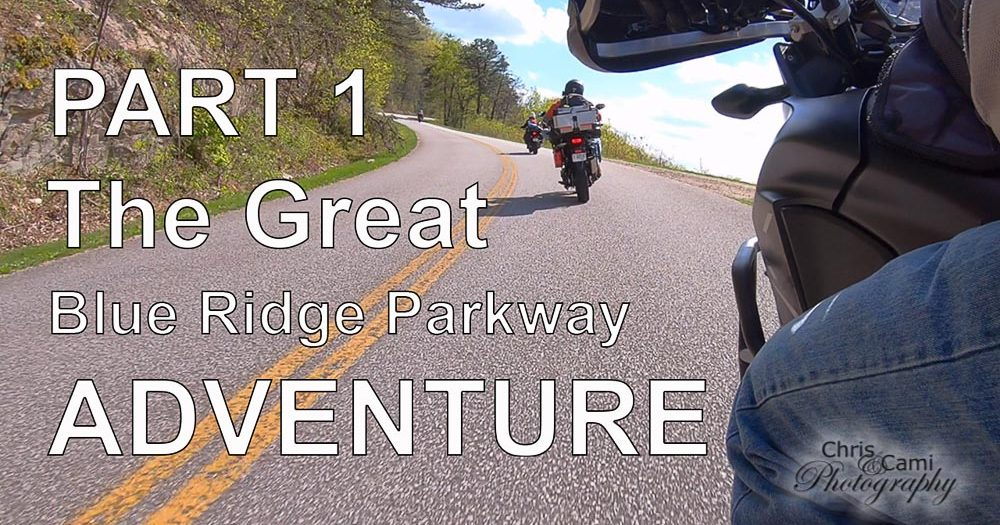 The Great Blue Ridge Parkway Adventure PART 1