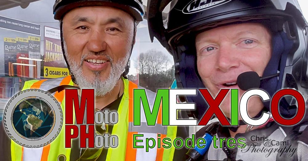Moto Photo Mexico Adventure Ep5