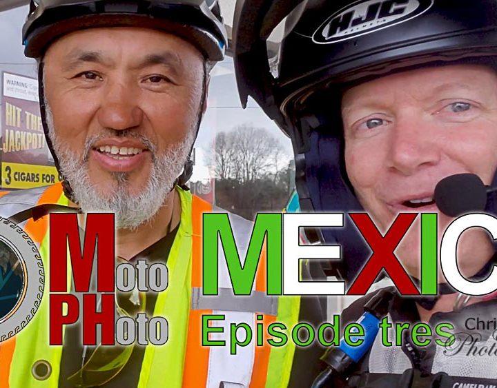 Moto Photo Mexico Adventure Ep5