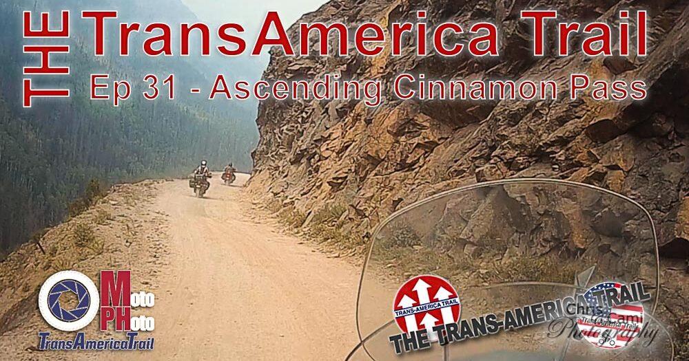 Moto Photo Trans-America Trail EP 31 - Ascending Cinnamon Pass